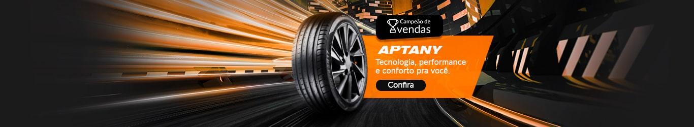 Pneus Aptany é na PneuStore. Tecnologia, performance e conforto pra você